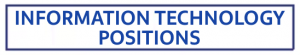 Information technology positions